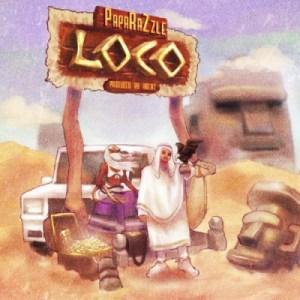PapaRaZzle - Loco (Prod. by H'Beat)